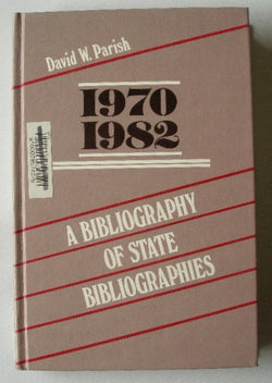 A Bibliography of State Bibliographies, 1970-1982