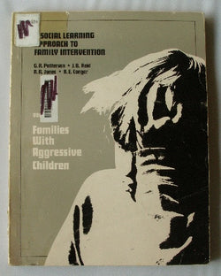 A Social Learning Approach to Family Intervention Volume 1: Families With Aggressive Children