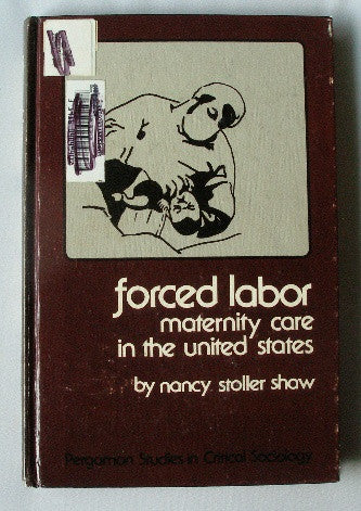 Forced Labor: Maternity Care in the United States
