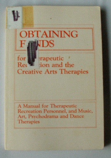 Obtaining Funds for Therapeutic Recreation and the Creative Arts Therapies