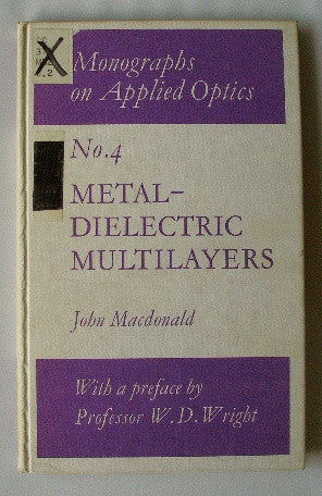 Metal-Dielectric Multilayers - Monographs on Applied Optics No. 4