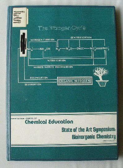 State of the Art Symposium: Bioinorganic Chemistry - reprint from The Journal of Chemistry EducationVolume 62 Number 11 November 1985