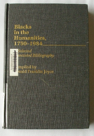 Blacks in the Humanities 1750-1984 - A Selected Annotated Bibliograpy