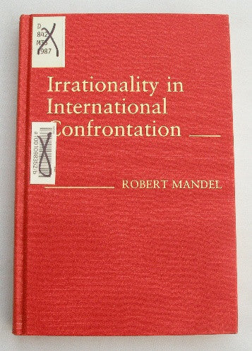 Irrationality in International Confrontation