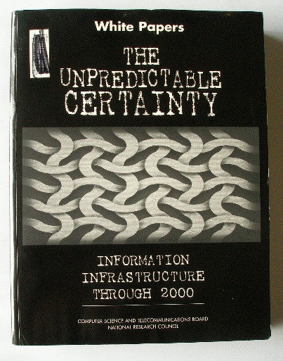 White Papers - The Unpredictable Certainty - Information Infrastructure Through 2000