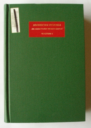 American Studies - An Annotated Bibliography - Volume I
