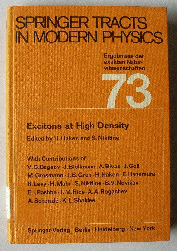Springer Tracts in Modern Physics: Ergebnisse der exakten Naturwissenschaften - Volume 73 - Excitons at High Density