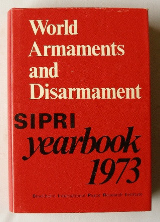 World Armaments and Disarmament - SIPRI Yearbook 1973