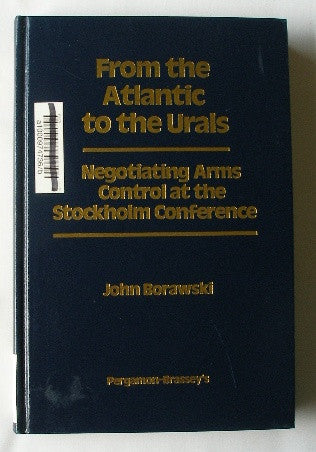 From the Atlantic to the Urals - Negotiating Arms Control at the Stolkholm Conference