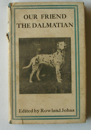 Our Friend the Dalmatian (Also Known as Coach Dog and Fire Dog)