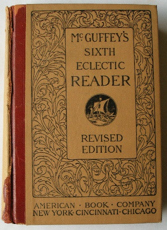 McGuffey's Sixth Eclectic Reader - Revised Edition