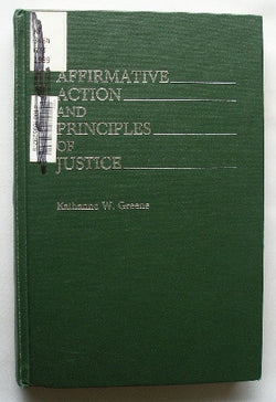 Affirmative Action and Principles of Justice - Contributions in Legal Studies, Number 53