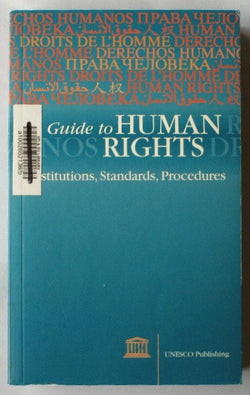 A Guide to Human Rights Institutions, Standards, Procedures