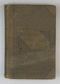 The Secret of Success in Life; or, Common Sense in Business and the Home