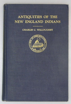 Antiquities of the New England Indians; with Notes on the Ancient Cultures of the Adjacent Territory