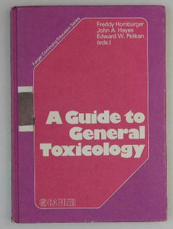 A Guide to General Toxicology - 63 figures and 80 tables, 1983