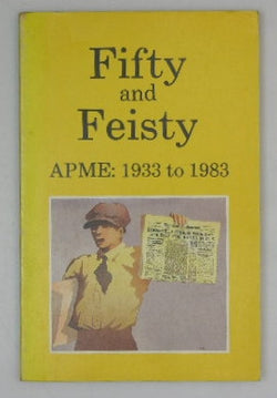 Fifty and Feisty APME: 1933 to 1983