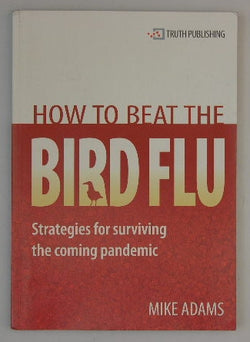 How to Beat the Bird Flu: Strategies for Surviving the Coming Pandemic