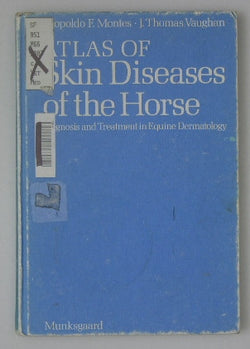 Atlas of Skin Diseases of the Horse - Diagnosis and Treatment in Equine Dermatology