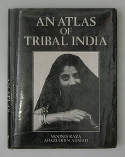 An Atlas of Tribal India - With Computed Tables of District - Level Data and its Geographical Interpretation