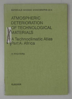 Atmospheric Deterioration of Technological Materials: A Technoclimatic Atlas - Part A: Africa