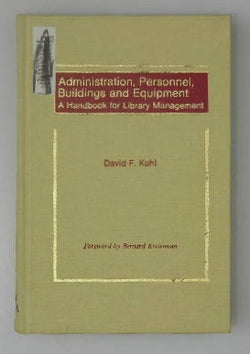 Administration, Personnel, Buildings and Equipment: A Handbook for Library Management
