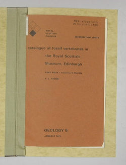 A Catalogue of Fossil Vertebrates in the Royal Scottish Museum, Edinburgh - Part Four / Amphibia & Reptilia - Geology 5 - Information Series