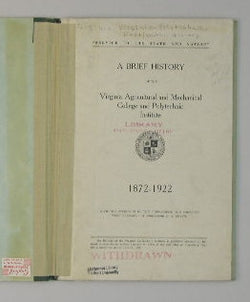 A Brief History of the Virginia Agricultural and Mechanical College and Polytechnic Institute 1872-1922