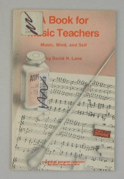 A Book for Music Teachers: Music, Mind, and Self