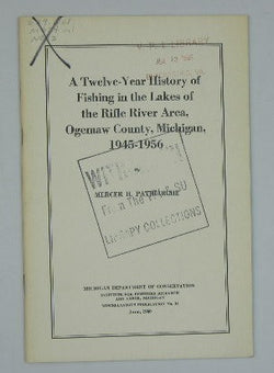 A Twelve-year History of Fishing in the Lakes of the Rifle River Area, Ogemaw County, Michigan, 1945-1956