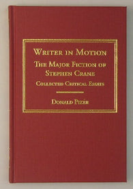 Writer in Motion: The Major Fiction of Stephen Crane -- Collected Critical Essays