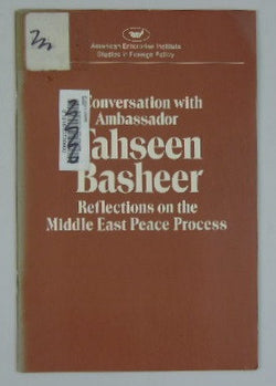 A Conversation with Tahseen Basheer: Reflections on the Middle East Peace Process - Held on April 2, 1981
