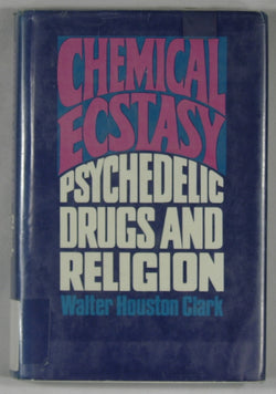 Chemical Ecstacy: Psychedelic Drugs and Religion