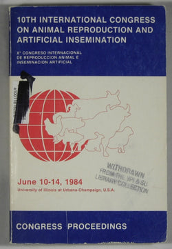 10th International Congress on Animal Reproduction and Artificial Insemination -- June 10-14, 1984, University of Illinois at Urbana-Champaign, U.S.A. -- Congress Proceedings: Volume IV, Plenary and Symposia Papers, Invited Papers