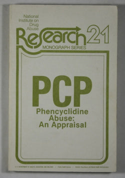 PCP - Phencyclidine Abuse: An Appraisal - NIDA Research Monograph 21 August 1978