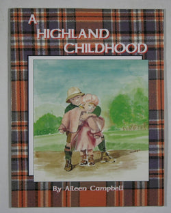 A Highland Childhood: A Delightful Collection of Stories and Original Artwork