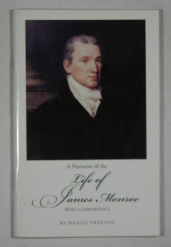 A Narrative of the Life of James Monroe with a Chronicle