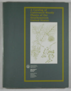 A Catalog of Cultivated Woody Plants of the Southeastern United States