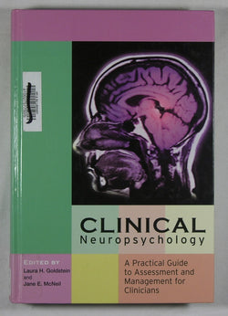 Clinical Neuropsychology: A Practical Guide to Assessment and Management for Clinicians