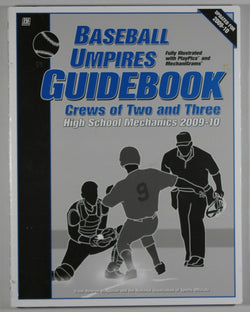 Baseball Umpires Guidebook: Crews of Two and Three -- High School Mechanics 2009-10