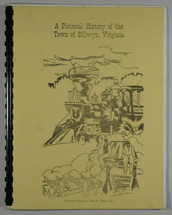 A Pictorial History of the Town of Dillwyn, Virginia