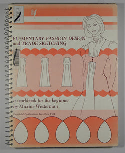 Elementary Fashion Design and Trade Sketching: A Workbook for the Beginner