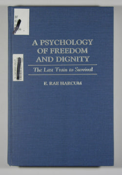 A Psychology of Freedom and Dignity: The Last Train to Survival