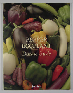 Pepper & Eggplant - Disease Guide - A Practical guide for seedsmen, growers and agricultural advisors.