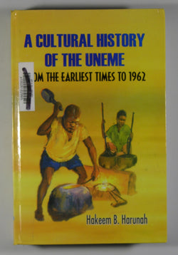 A Cultural History of the Uneme from the Earliest Times to 1962