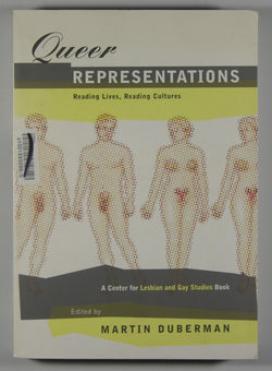 Queer Representations - Reading Lives, Reading Cultures - A Center for Lesbian and Gay Studies Book
