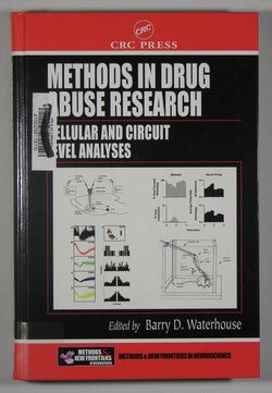 Methods in Drug Abuse Research - Cellular and Circuit Level Analyses - Methods & New Frontiers in Neuroscience