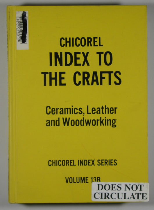 Chicorel Index to the Crafts - Ceramics, Leather and Woodworking - Chicorel Index Series - Volume 13B