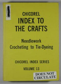 Chicorel Index to the Crafts - Ceramics, Leather and Woodworking - Chicorel Index Series - Volume 13
