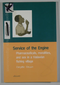 Service of the Engine - Pharamaceuticals, Moralities, and Sex in a Malawian Fishing VIllage - Community Drug Use Studies